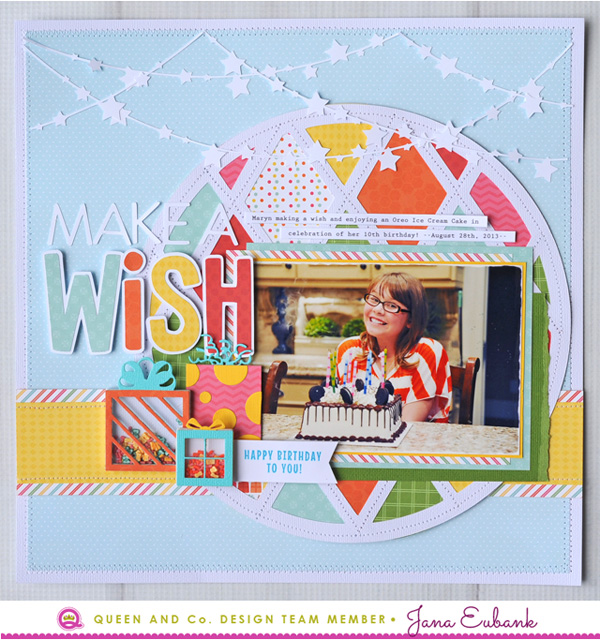 Jana Eubank Queen and Company Make a Wish Layout 1 600