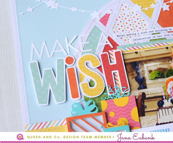 Jana Eubank Queen and Company Make a Wish Layout 2 600