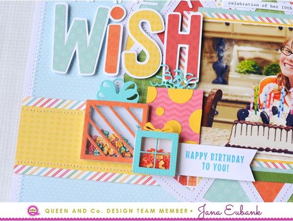Jana Eubank Queen and Company Make a Wish Layout 4 600