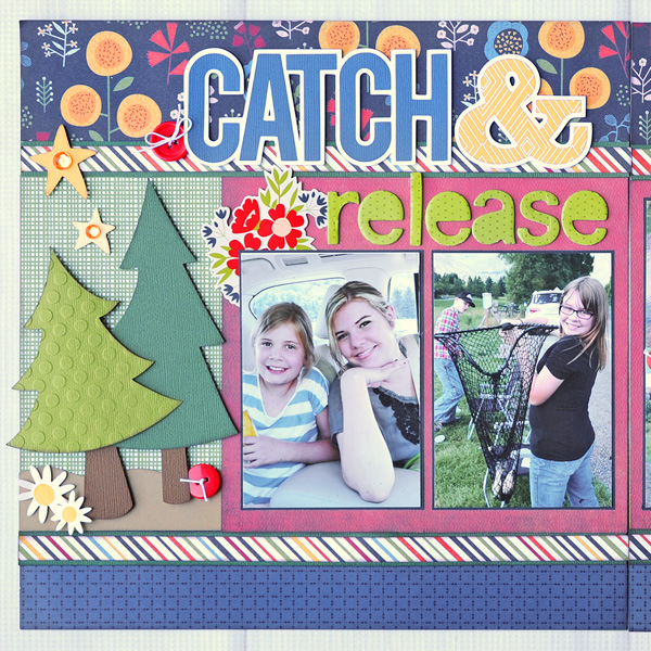 Jana Eubank Catch Release Scrapbook Layout 2 600