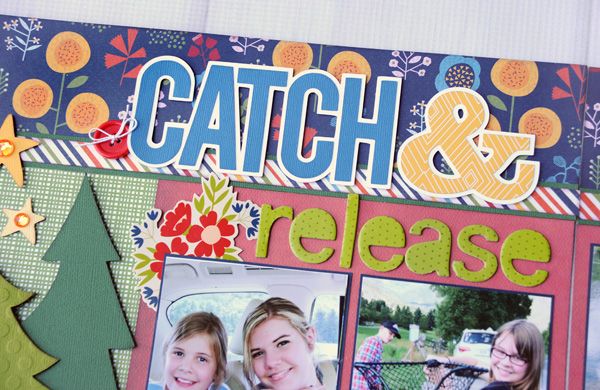Jana Eubank Catch Release Scrapbook Layout 6 600