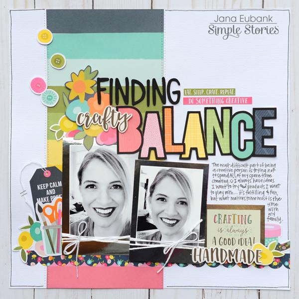 Jana Eubank Simple Stories Crafty Girl Finding Crafty Balance Scrapbook Page 1 600
