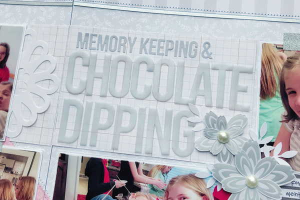 Jana Eubank Close to My Heart Craft with Heart September 2018 Chocolate Dipping Layout 3 600